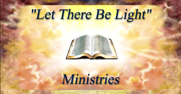 "Let There Be Light"" Ministries"