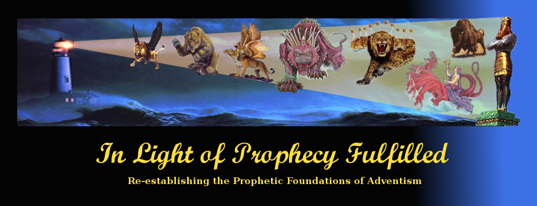 In Light of Prophecy Fulfilled - Re-establishing the prophetic foundations of Adventism